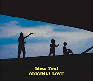 ORIGINAL LOVE(bless You!)